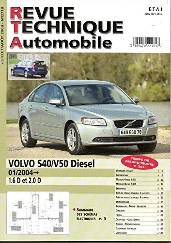 revue-technique-automobile-n-718-volvo-s40-v50-diesel-16-d-et-20-d-depuis-01-2004-edition-juillet-ao