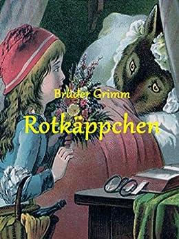 Rotkäppchen (Die schönsten Märchen der Brüder Grimm)