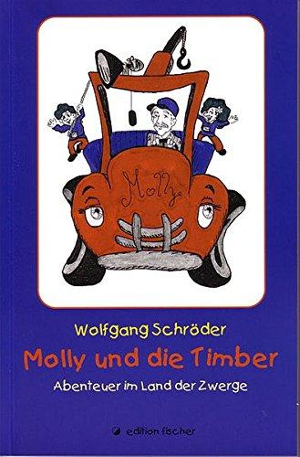 Molly und die Timber: Abenteuer im Land der Zwerge. Zweites Buch