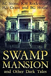 Swamp Mansion: and Other Dark Tales