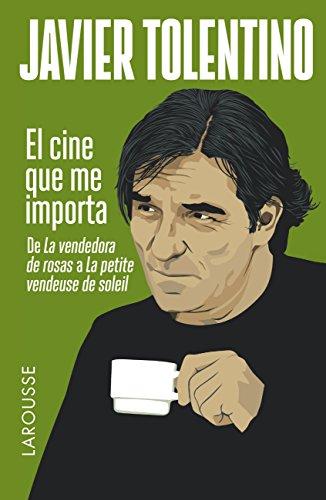 el-cine-que-me-importa-larousse-libros-ilustrados-practicos-arte-y-cultura-spanish-edition