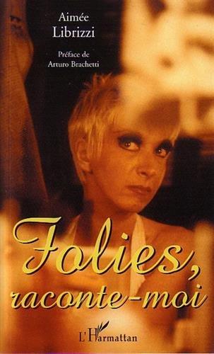 Folies, raconte-moi : La fabuleuse histoire des Fo...
