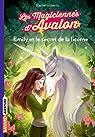 Les magiciennes d'Avalon, tome 4 : Emily et le secret de la licorne par Roberts