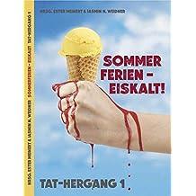 Sommerferien- Eiskalt!: Tat-Hergang 1