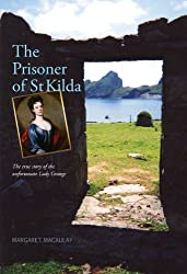 The Prisoner of St Kilda: The true story of the unfortunate Lady Grange