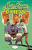 Image de Chew Vol. 5: Major League Chew