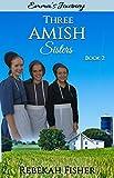 AMISH ROMANCE: Emma's Journey (Three Amish Sisters Book 2)