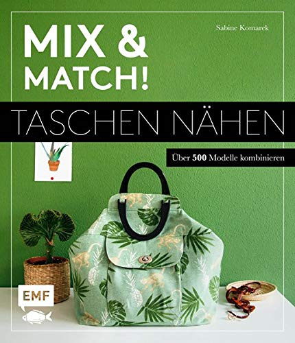 Mix and match! Taschen nähen: Über 500 Modelle kombinieren - Mit Schnittmusterbogen - Klappe Über Leder
