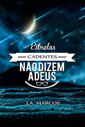 estrelas-cadentes-nao-dizem-adeus-portuguese-edition