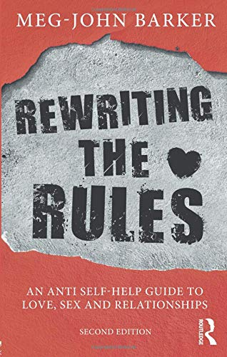 Rewriting the Rules: An Anti Self-Help Guide to Love, Sex and Relationships por Meg John Barker