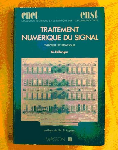 Traitement numérique du signal - Théorie et pratique - préface du professeur Pierre Aigrain