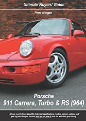 Porsche 911 Carrera, Turbo & RS (964) (Ultimate Buyers' Guide) by Peter Morgan (2006-07-01)