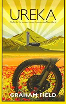 Ureka: Finding the line between desire and contentment. Then riding it. by [Field, Graham]