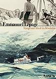 Voyage aux îles de la Désolation (BAND DESS ADULT) (French Edition)