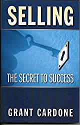 Selling: The Secret to Success by Grant Cardone (2008-04-12)