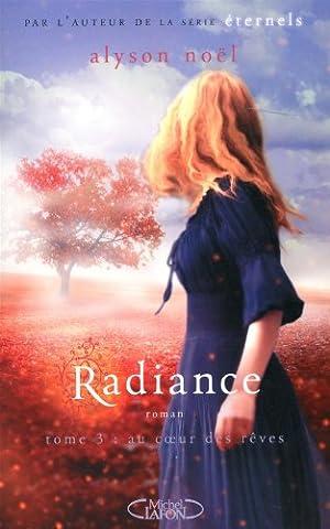 Radiance Tome 3 - Radiance T03 Au coeur des