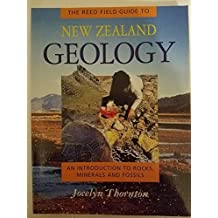 The Reed Field Guide to New Zealand Geology: An Introduction to Rocks, Minerals and Fossils