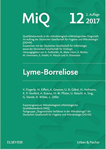 MIQ 12: Lyme-Borreliose: Qualitätsstandards in der mikrobiologisch-infektiologischen Diagnostik