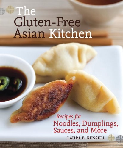 The Gluten-Free Asian Kitchen: Recipes for Noodles, Dumplings, Sauces, and More (English Edition)