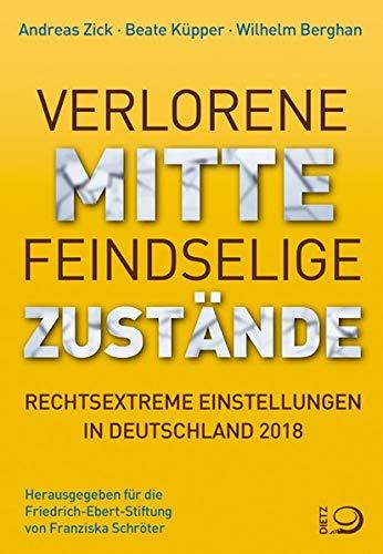 Verlorene Mitte - Feindselige Zustände. Rechtsextreme Einstellungen in Deutschland 2018/19