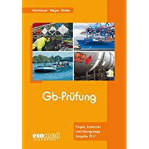 Gb-Prüfung: Fragen und Antworten für die IHK-Prüfung von Gefahrgutbeauftragten nach GbV