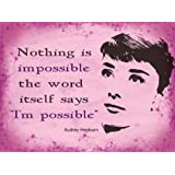 """AUDREY HEPBURN QUOTE """"NOTHING IS IMPOSSIBLE..."""" METAL WALL ADVERTISING WALL SIGN"""