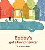 Bobby's Got A Brand New Car