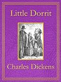Little Dorrit: Premium Edition (Unabridged, Illustrated, Table of Contents)