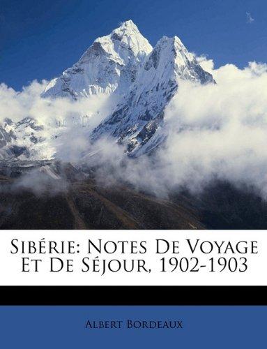 Sibérie: Notes de Voyage Et de Séjour, 1902-1903