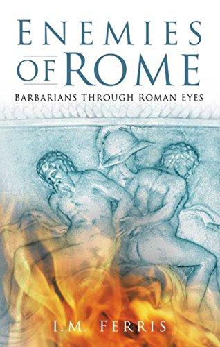 Enemies of Rome: Barbarians Through Roman Eyes
