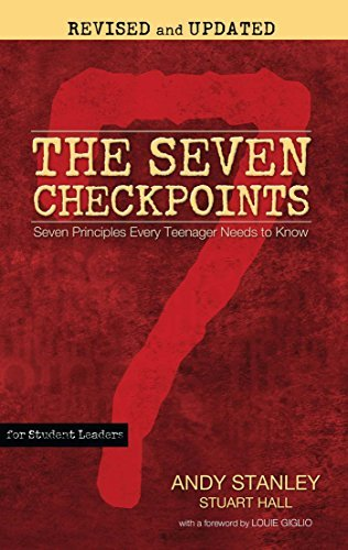 The Seven Checkpoints for Student Leaders: Seven Principles Every Teenager Needs to Know by Andy Stanley (2011-04-05)