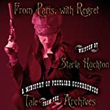 From Paris, with Regret (Tale from the Archives) (English Edition)