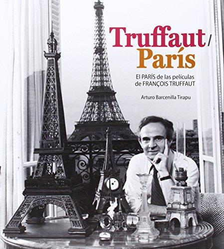 TRUFFAUT/PARIS: EL PARS DE LAS PELCULAS DE FRANOIS TRUFFAUT
