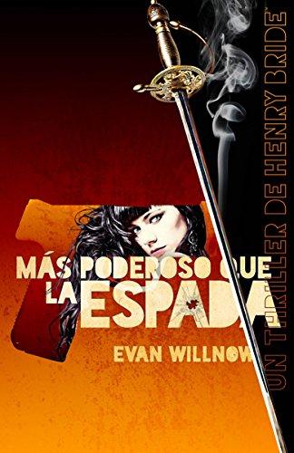 Más Poderoso Que La Espada por Evan Willnow