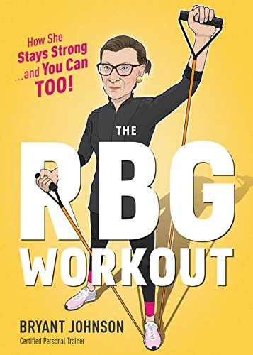 The RBG Workout: How She Stays Strong . . . and You Can Too! (English Edition) -