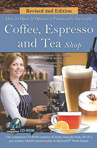 How to Open a Financially Successful Coffee, Espresso and Tea Shop (How to Open and Operate a Financially Successful...)