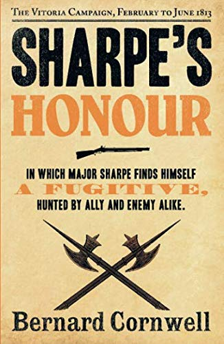 Sharpe's Honour: The Vitoria Campaign, February to June 1813 (The Sharpe Series, Book 16) por Bernard Cornwell