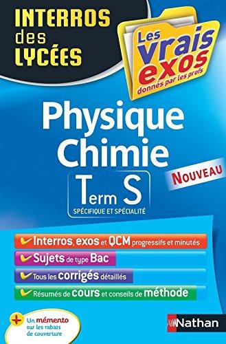 Interros des Lycées Physique - Chimie Term S par Frédéric Masset