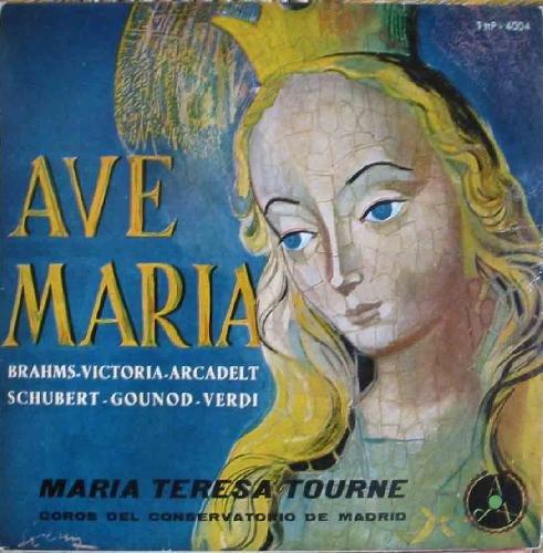 Antiguo Vinilo - Old Vinyl : AVE MARIA : Brahms, Victoria, Arcadelt, Schubert, Gounod, Verdi. MARÍA TERESA TOURNE