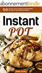 Instant Pot: Instant Pot Cookbook: 50...