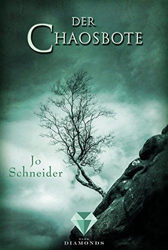 Der Chaosbote (Die Unbestimmten 4) von [Schneider, Jo]