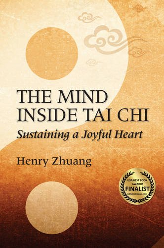 The Mind Inside Tai Chi Chuan: Sustaining a Joyful Heart