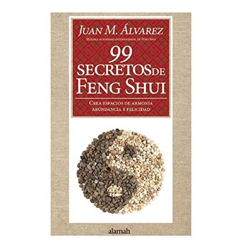 99 secretos de Feng Shui (Spanish Edition) by Juan M. ??lvarez (2015-05-26)