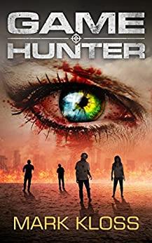 Game Hunter: A Dystopian Action Adventure by [Kloss, Mark]