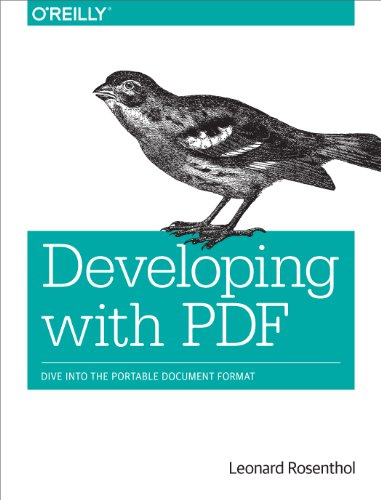 Developing with PDF: Dive Into the Portable Document Format ...