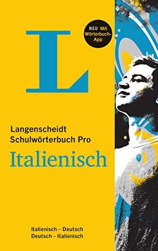 Langenscheidt Schulwörterbuch Pro Italienisch - Buch und App: Italienisch-Deutsch / Deutsch-Italienisch (Langenscheidt Schulwörterbücher Pro)