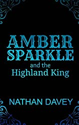 Amber Sparkle and the Highland King: Volume 2 (The Sparkle Trilogy)
