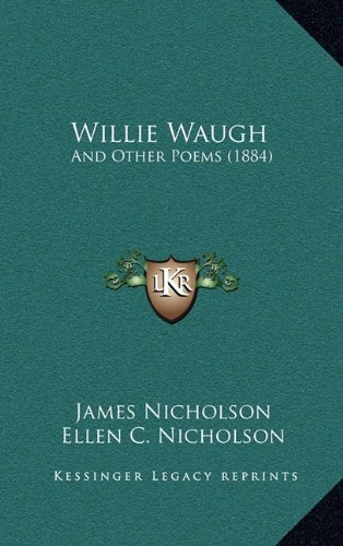 Willie Waugh: And Other Poems (1884)