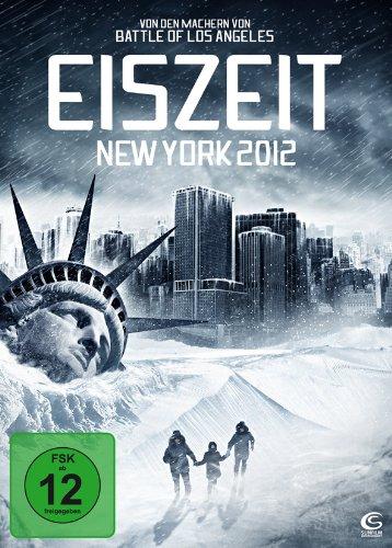Eiszeit - New York 2012 (Das Jahr in dem die Erde gefriert)