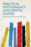 Image de Practical Psychomancy and Crystal Gazing